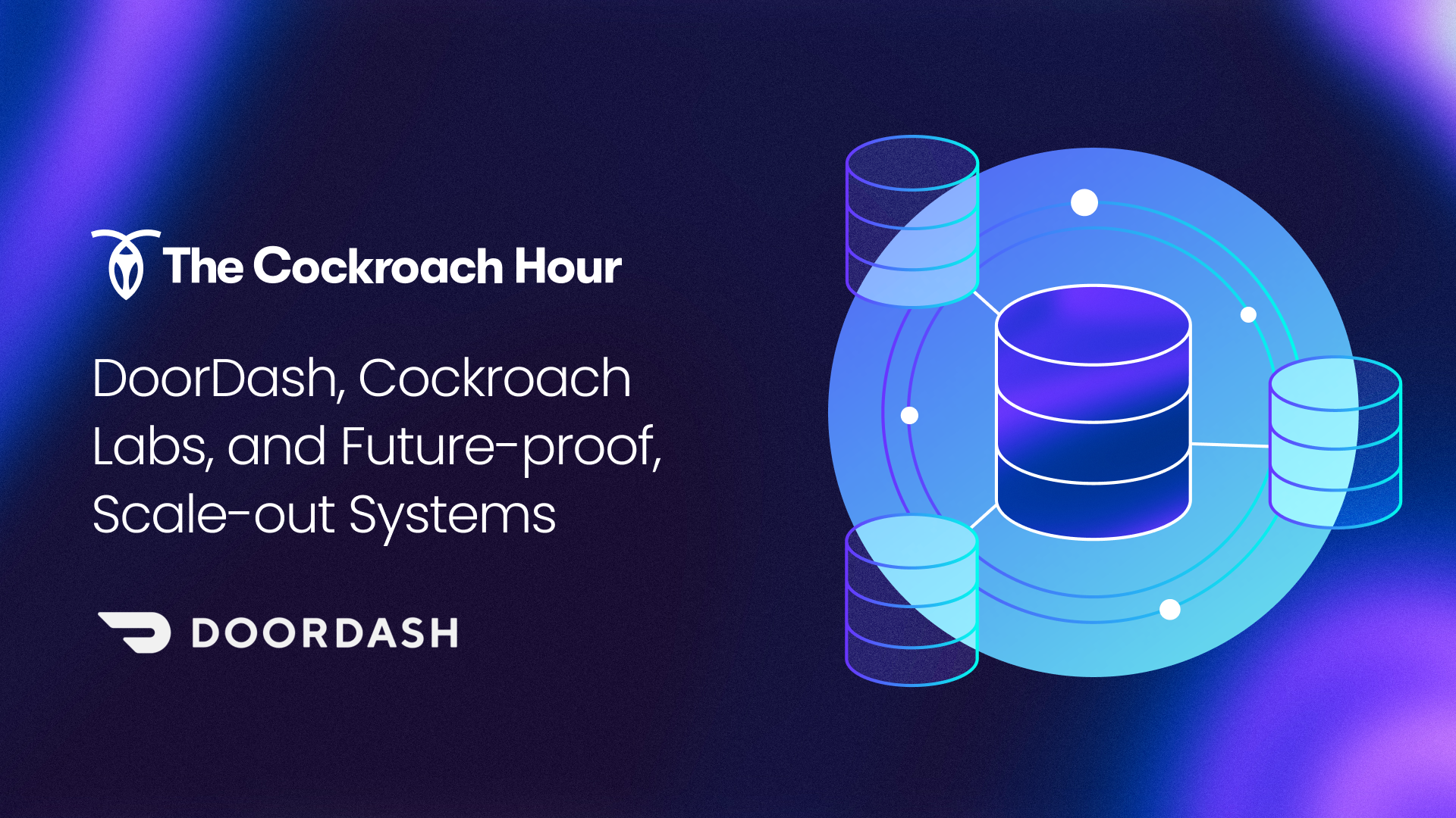 The Cockroach Hour: DoorDash, Cockroach Labs, and future-proof, scale-out systems