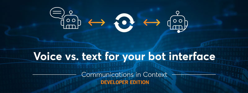 Bots and AI: Voice vs. Text for Your AI Bot Interface