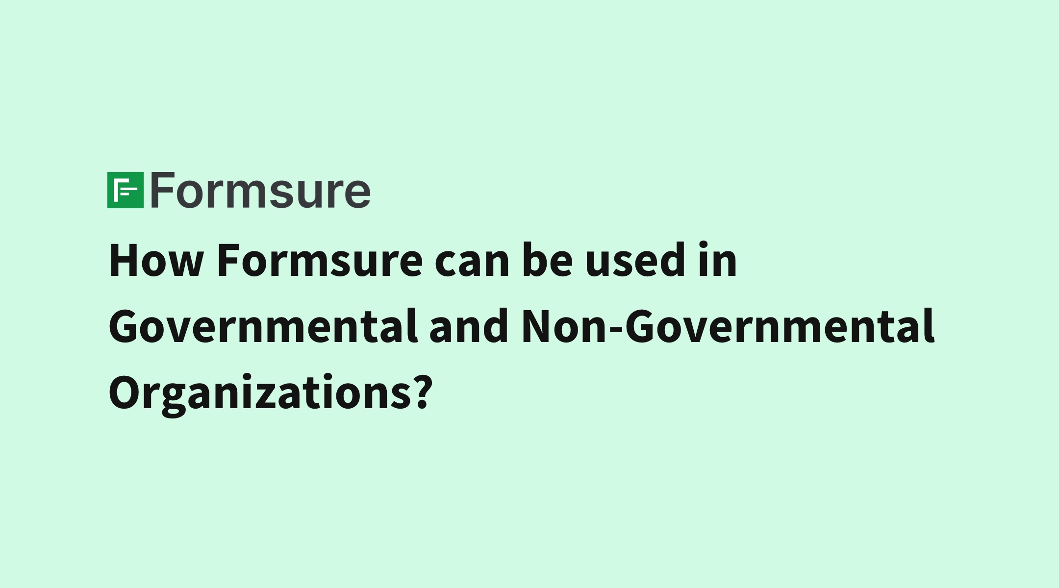 How Formsure can be used in Governmental and Non-Governmental Organizations? - Formsure