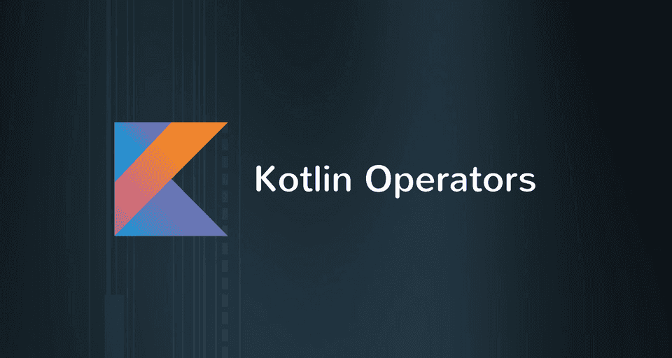 Kotlin Operators with Examples