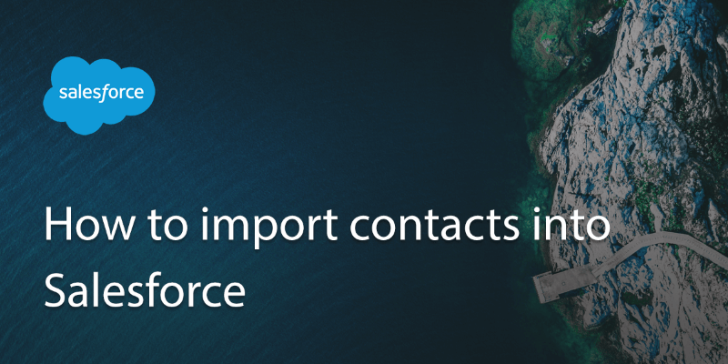 How to import contacts into Salesforce?