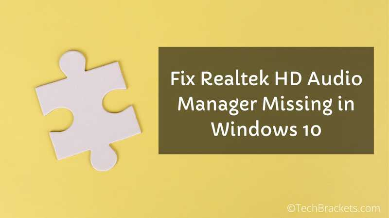 How to Fix Realtek HD Audio Manager Missing in Windows 10