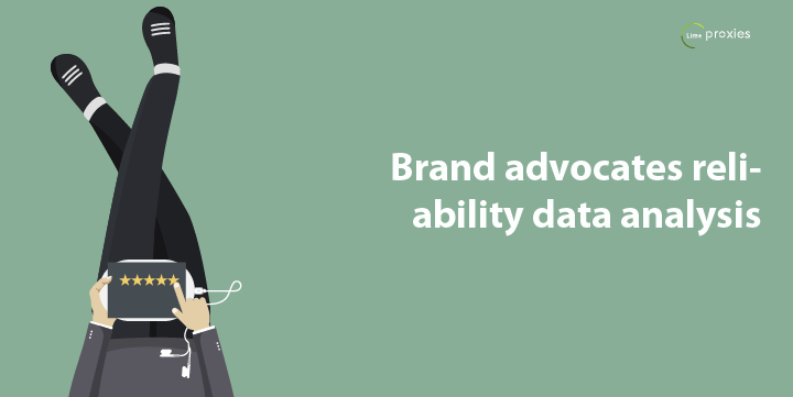 Brand advocates reliable data analysis.