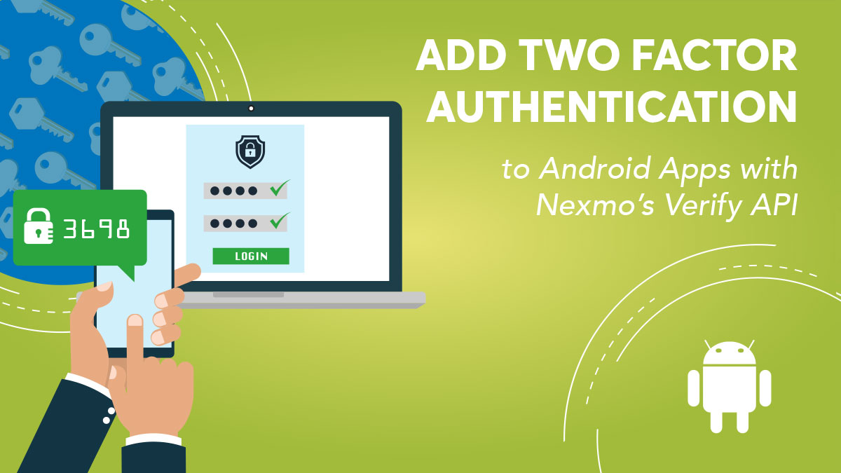 Add Two-Factor Authentication to Android Apps with Nexmo's Verify API