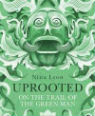 Uprooted: on the trail of the Green Man by Nina Lyon