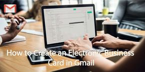 How to Create an Electronic Business Card in Gmail