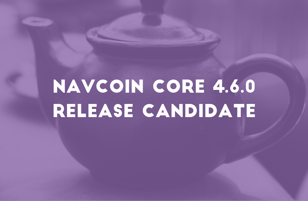 NavCoin Core 4.6.0 Release Candidate