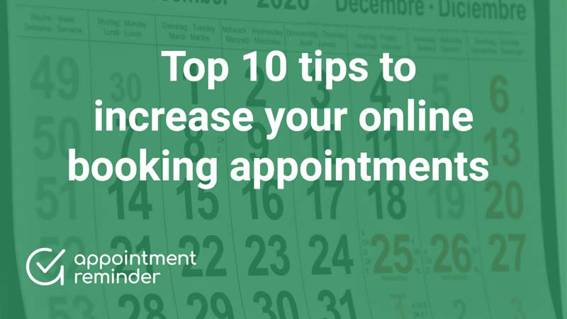Top 10 tips to increase your online booking appointments