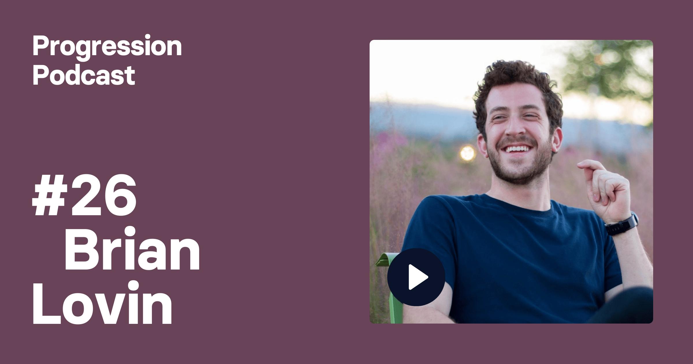 Podcast #26: Brian Lovin (Github, Spectrum, Design Details) on the rise of the senior IC