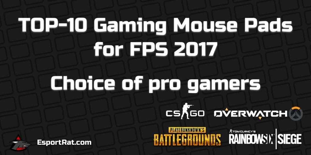 TOP 10 Gaming Mouse Pads for FPS 2017 - Choice of pro gamers