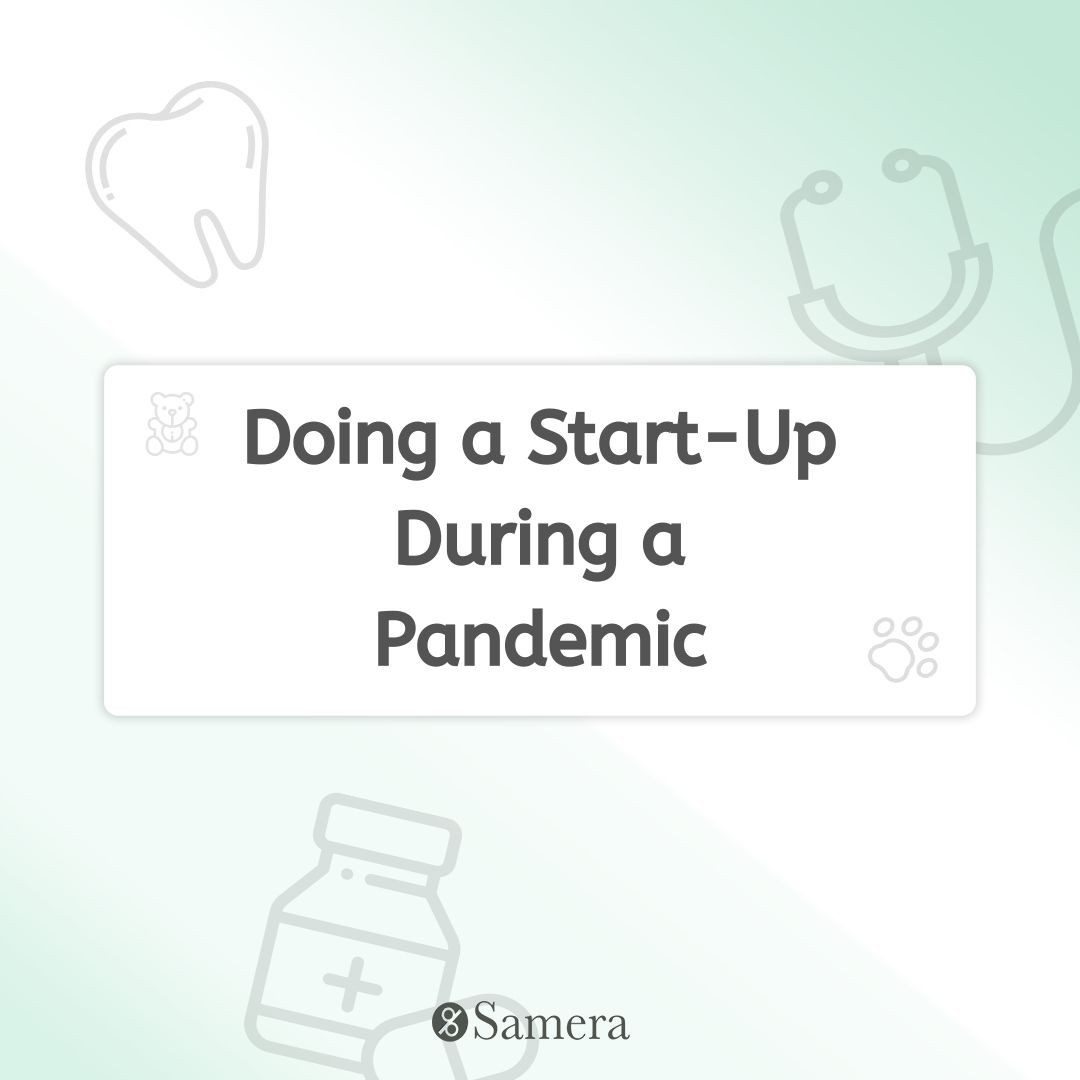 Doing a Start-Up During a Pandemic