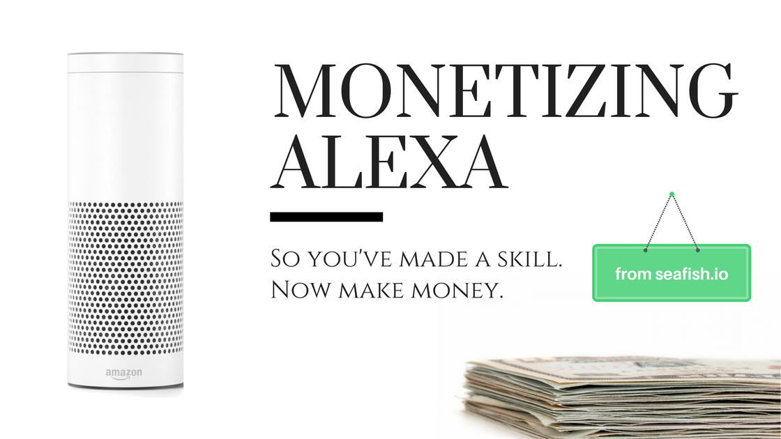 Monetizing Alexa Skills