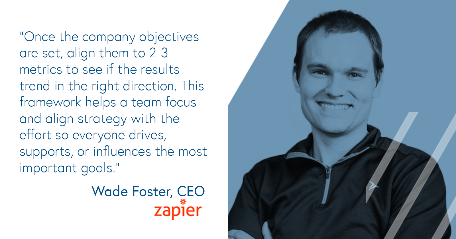 Wade Foster, CEO of Zapier on aligning metrics to your company objectives