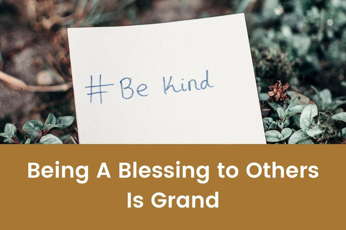 Being A Blessing to Others Is Grand- Featured Shot