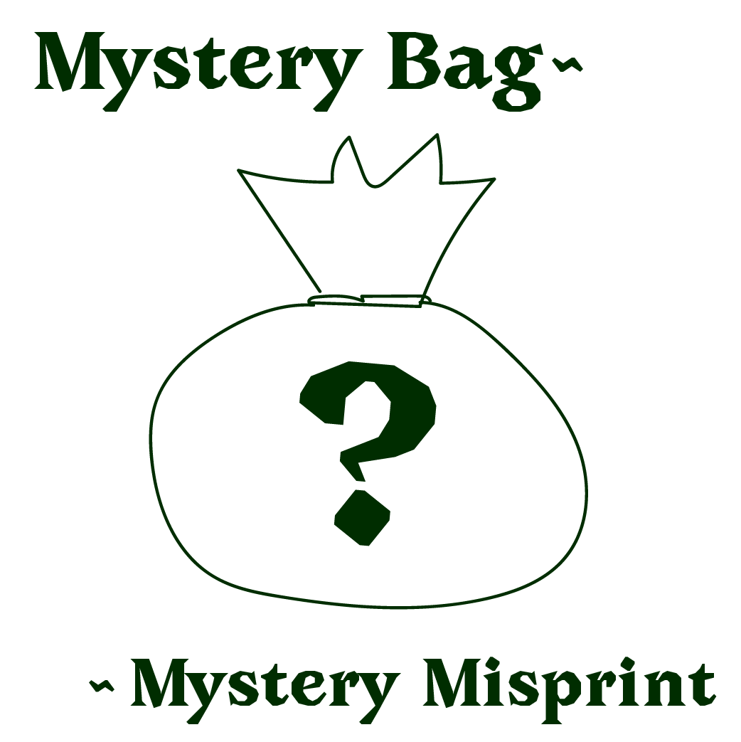 top text: Mystery Bag~ bottom text: ~ Mystery Misprint, centered lineart of bag with a big question mark