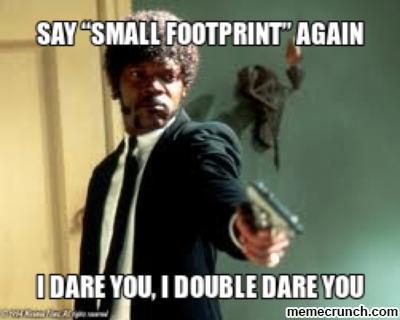 Say Small Footprint Again