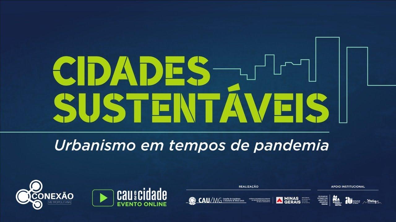 Cidades Sustentáveis: urbanismo em tempos de pandemia