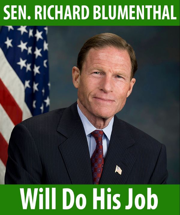 Senator Blumenthal will do his job!