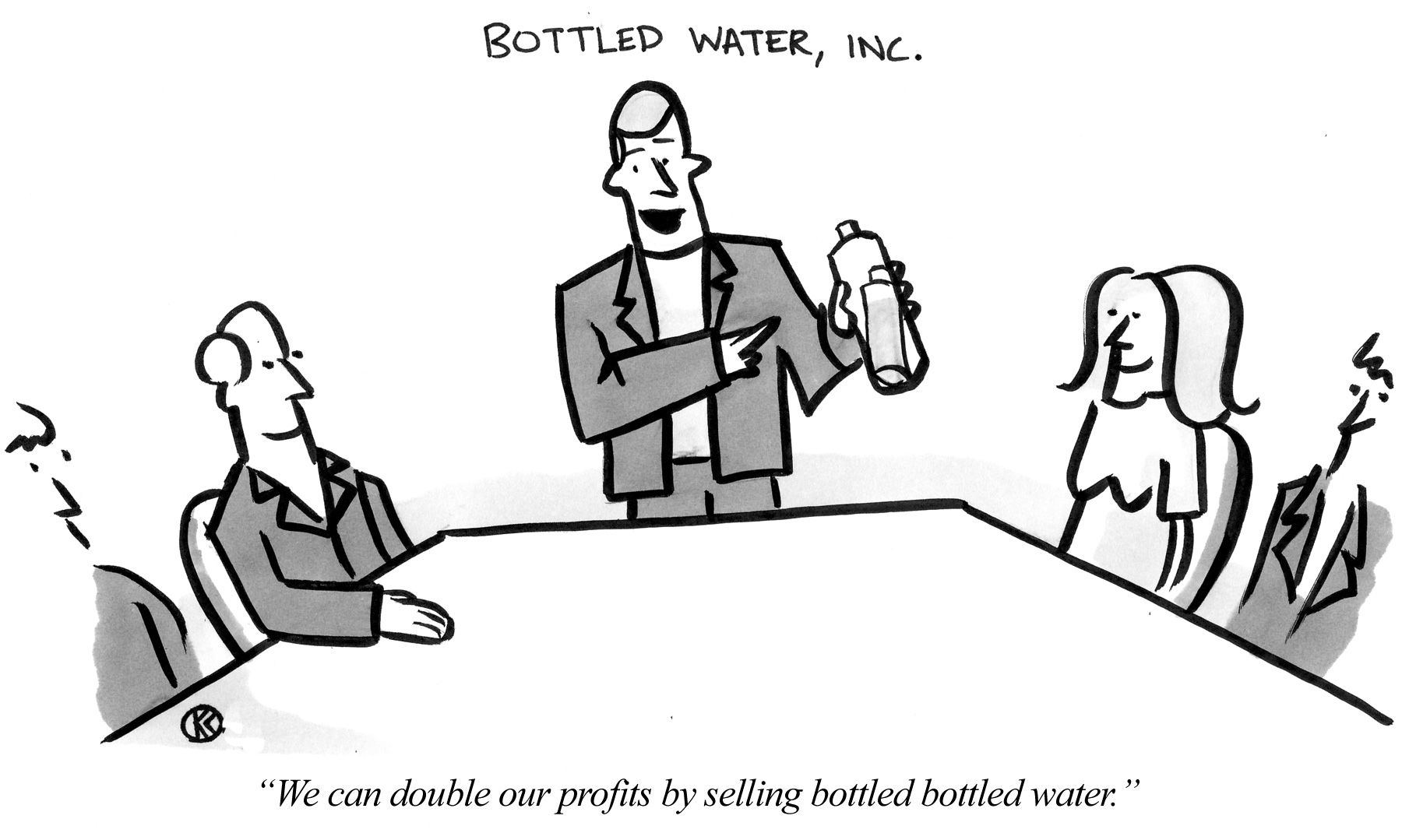 We can double our profits by selling bottled bottled water.
