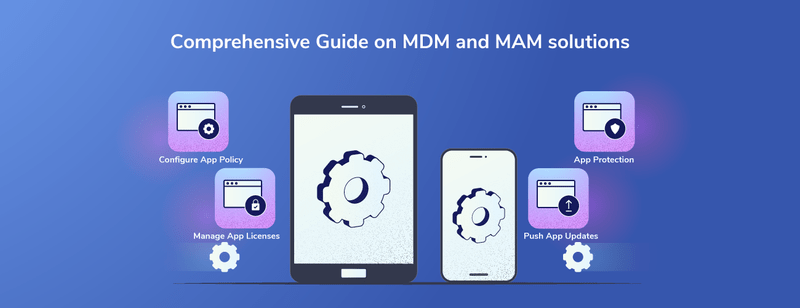 What Is Not Part of an MDM / MAM Solution?