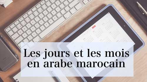 Les jours et les mois en arabe marocain