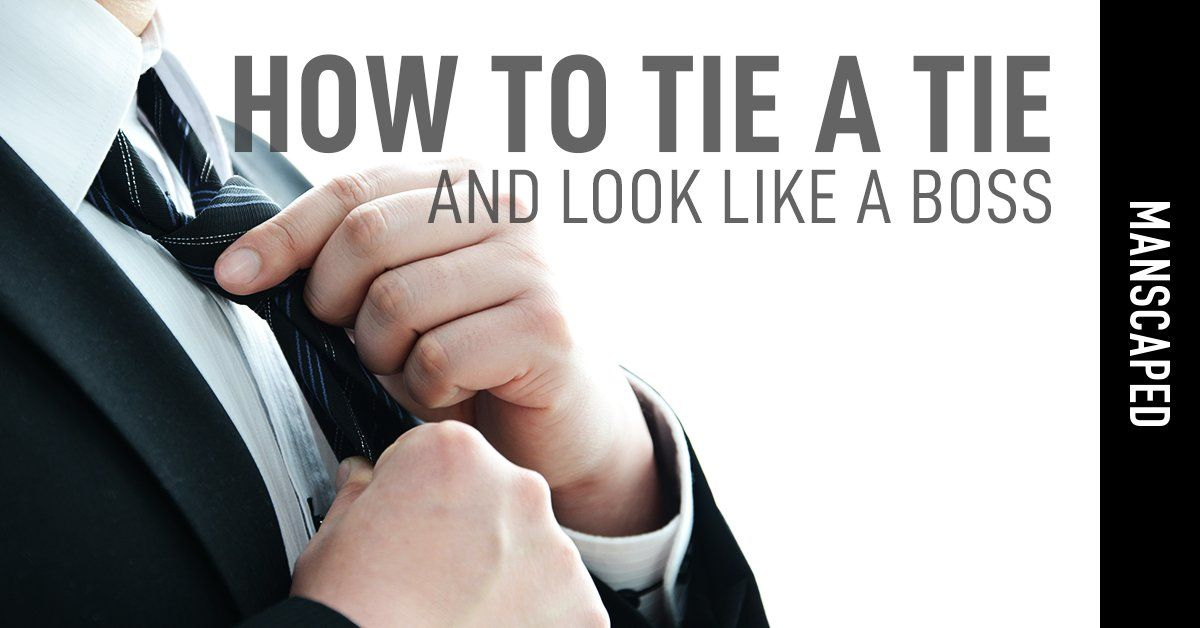 How to Tie a Tie and Look Like a Boss