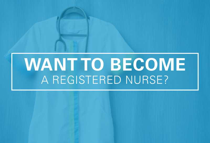 Want to Become a Registered Nurse?