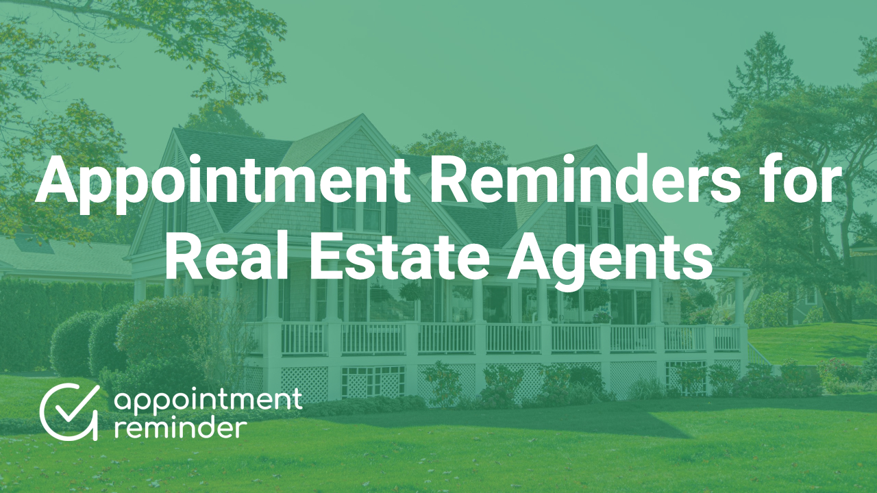 Real Estate Agents | AppointmentReminder.com