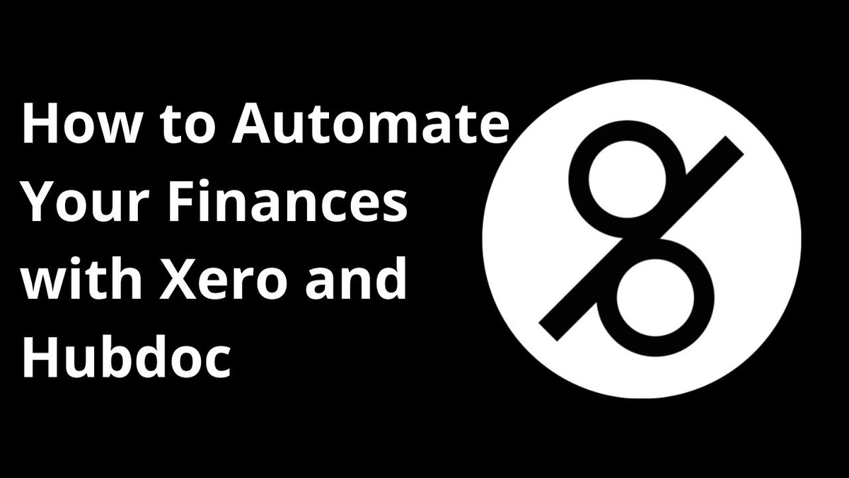 How to Automate Your Finances with Xero and Hubdoc