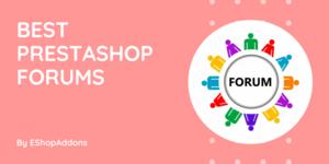 Best PrestaShop Forums to Participate or Get Help