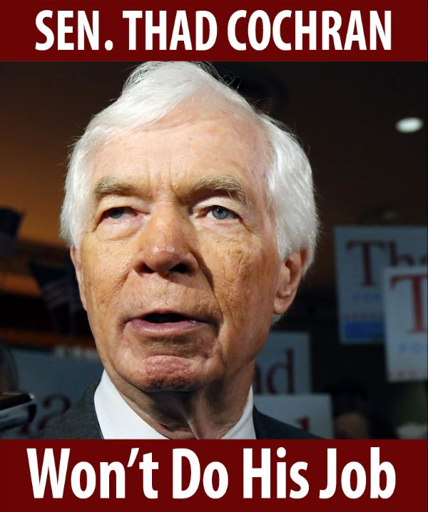 Senator Cochran won't do his job!