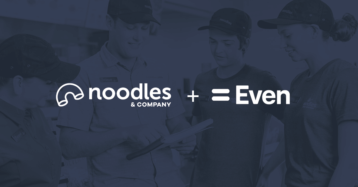 Noodles and Co employees with Even logo and Noodles and Co logo