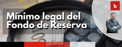 ¿Cuál es el mínimo legal del fondo de reserva para una comunidad?