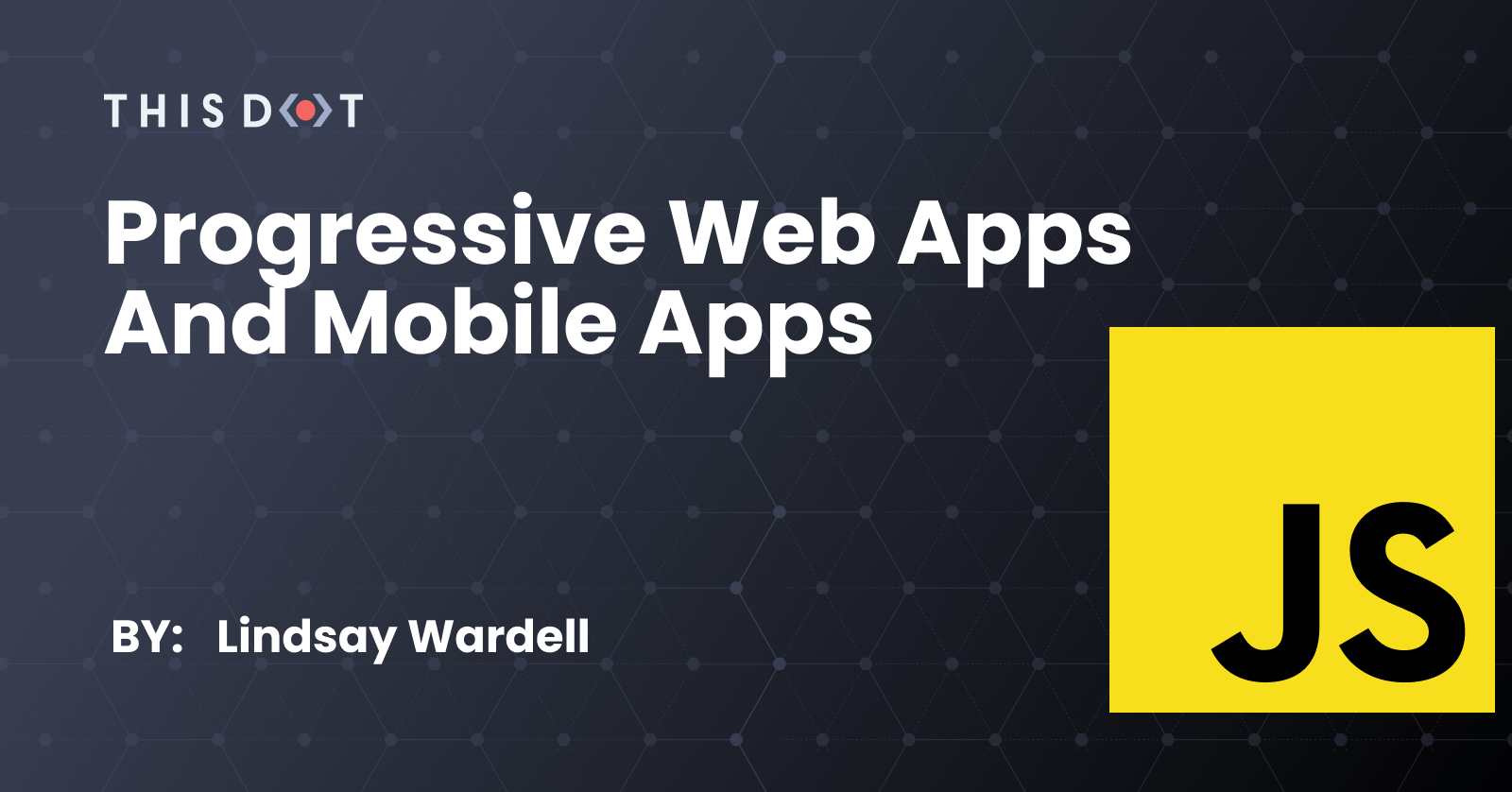 Progressive Web Apps and Mobile Apps