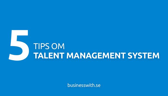 5 tips om talent management system