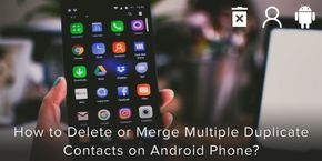 How to Delete or Merge Multiple Duplicate Contacts on Android Phone