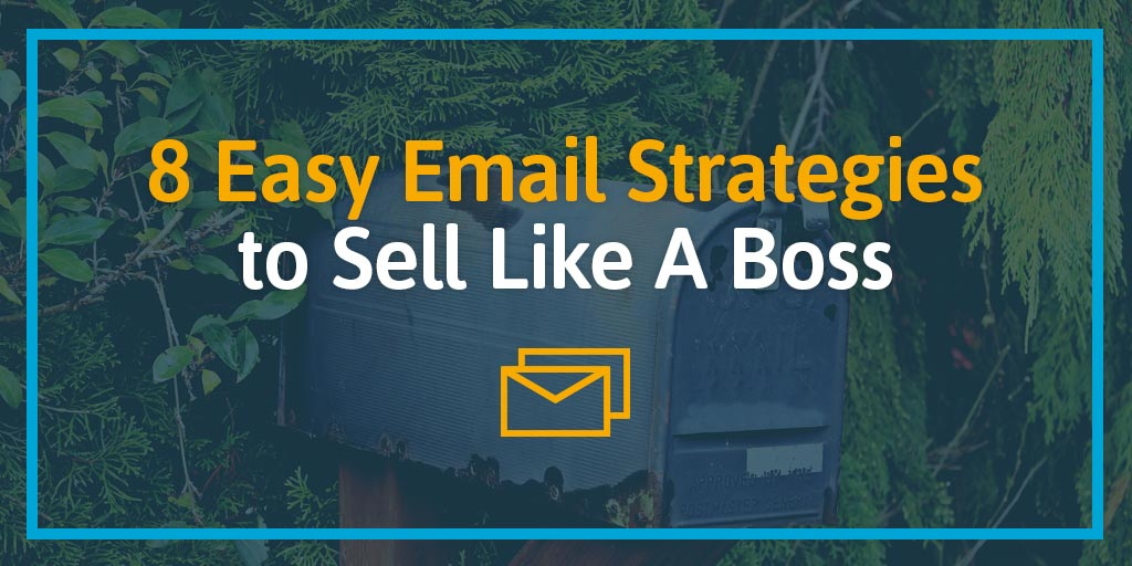 FEATURED_8-Easy-Email-Strategies-to-Sell-Like-A-Boss