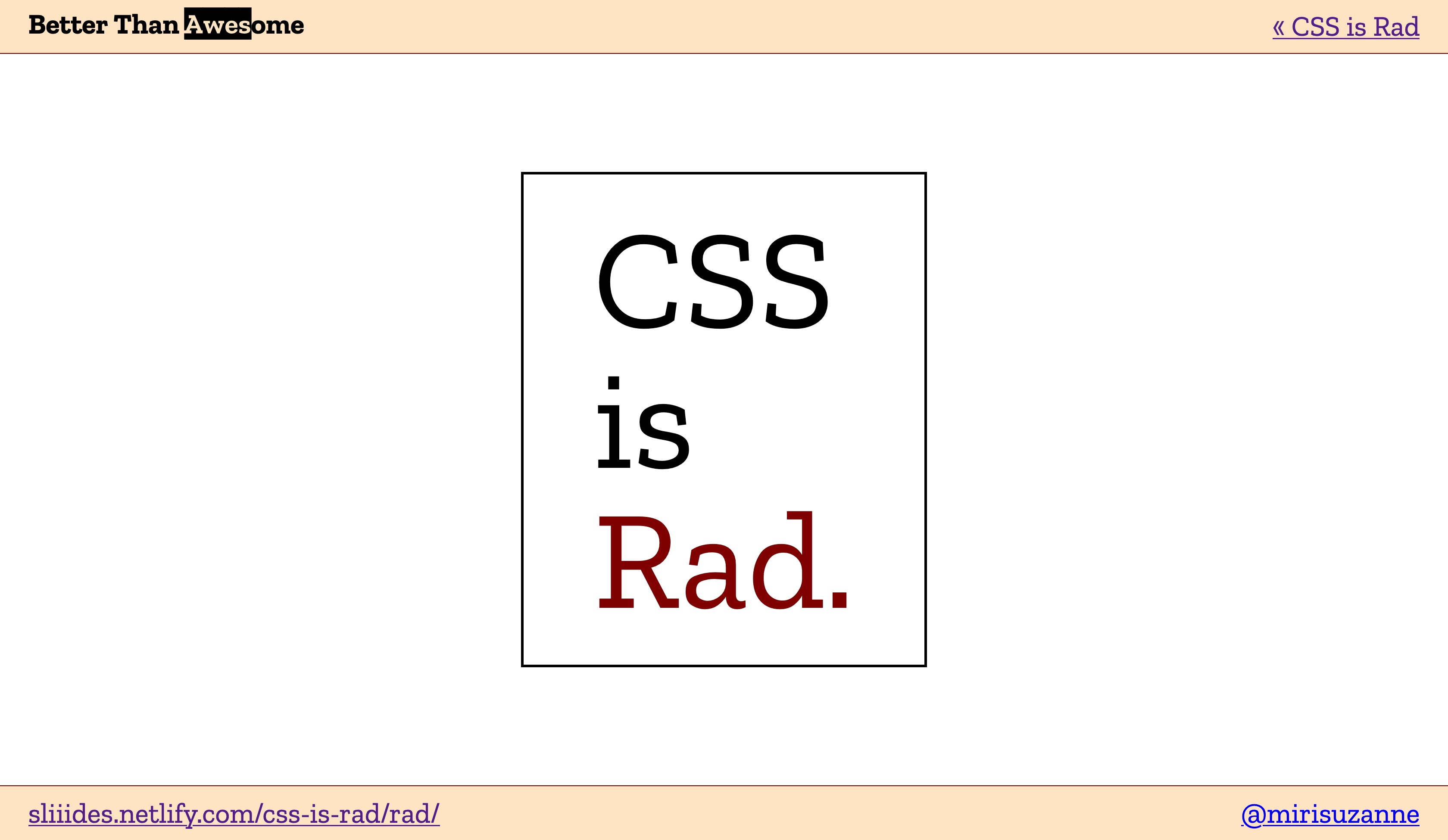 "Slide of ""CSS is Awesome"" overflow meme, but ""CSS is Rad"" (which fits the box just fine)"