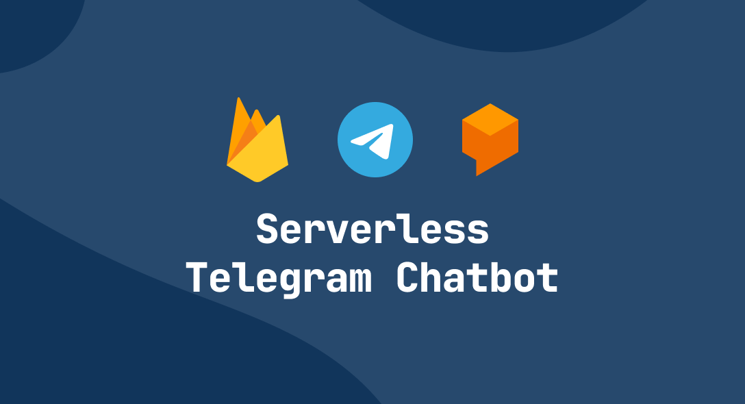 Building a Serverless Telegram Chatbot with Dialogflow and Firebase Functions