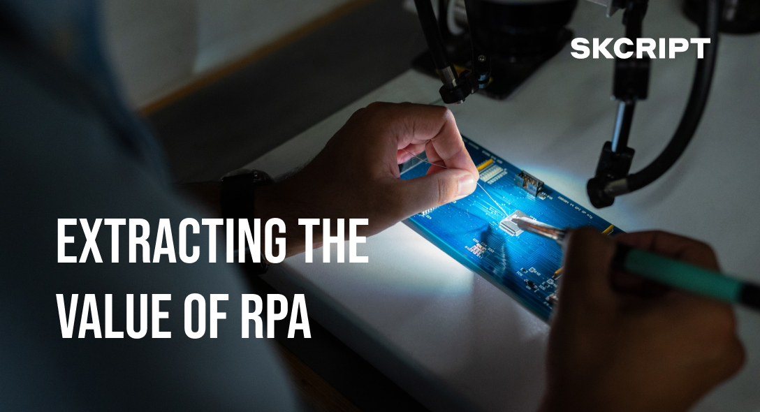 Bringing a Greater Value From RPA Across Your Organization