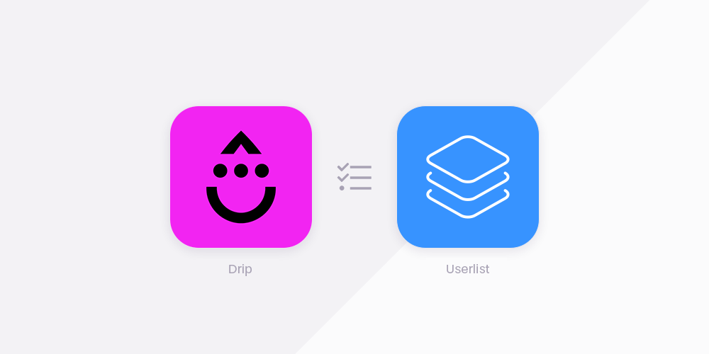 Drip vs Userlist