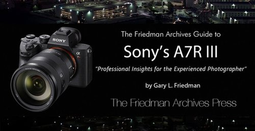 The Friedman Archives Guide to the Sony A7R III