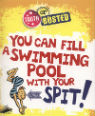 You can fill a swimming pool with your spit!: the fact or fiction behind human bodies by Paul Mason