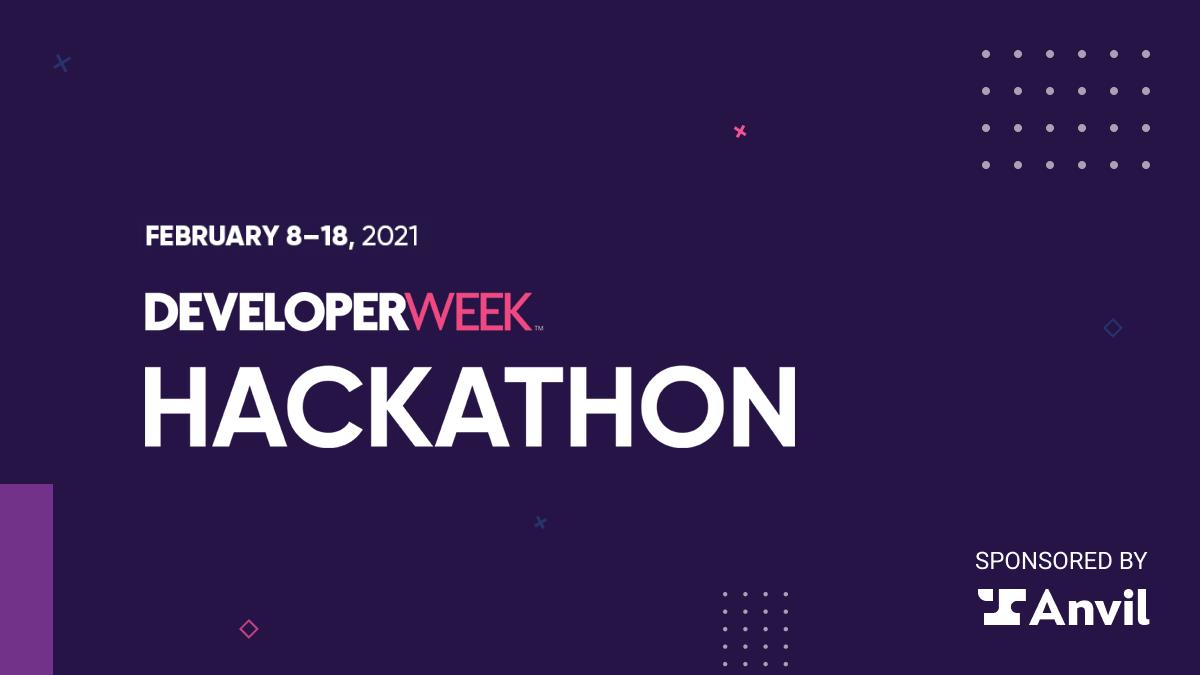 Developer Week Hackathon 2021 sponsored by Anvil