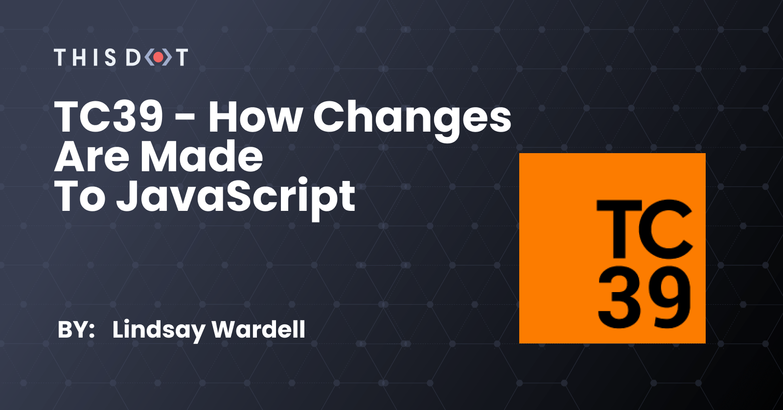 TC39 - How Changes are Made to JavaScript