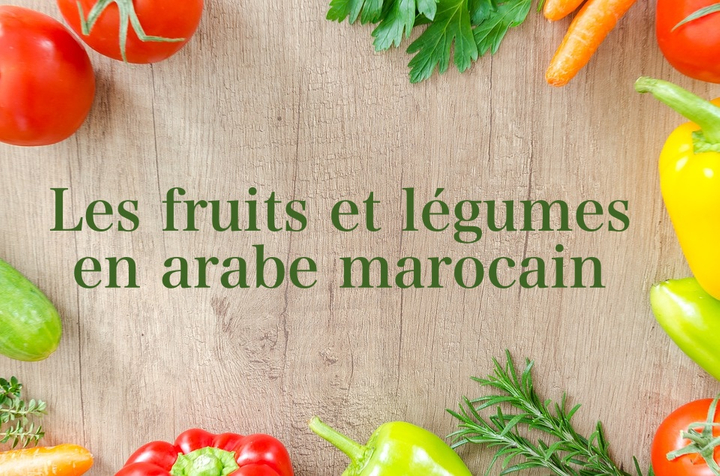 Les fruits et légumes en arabe marocain
