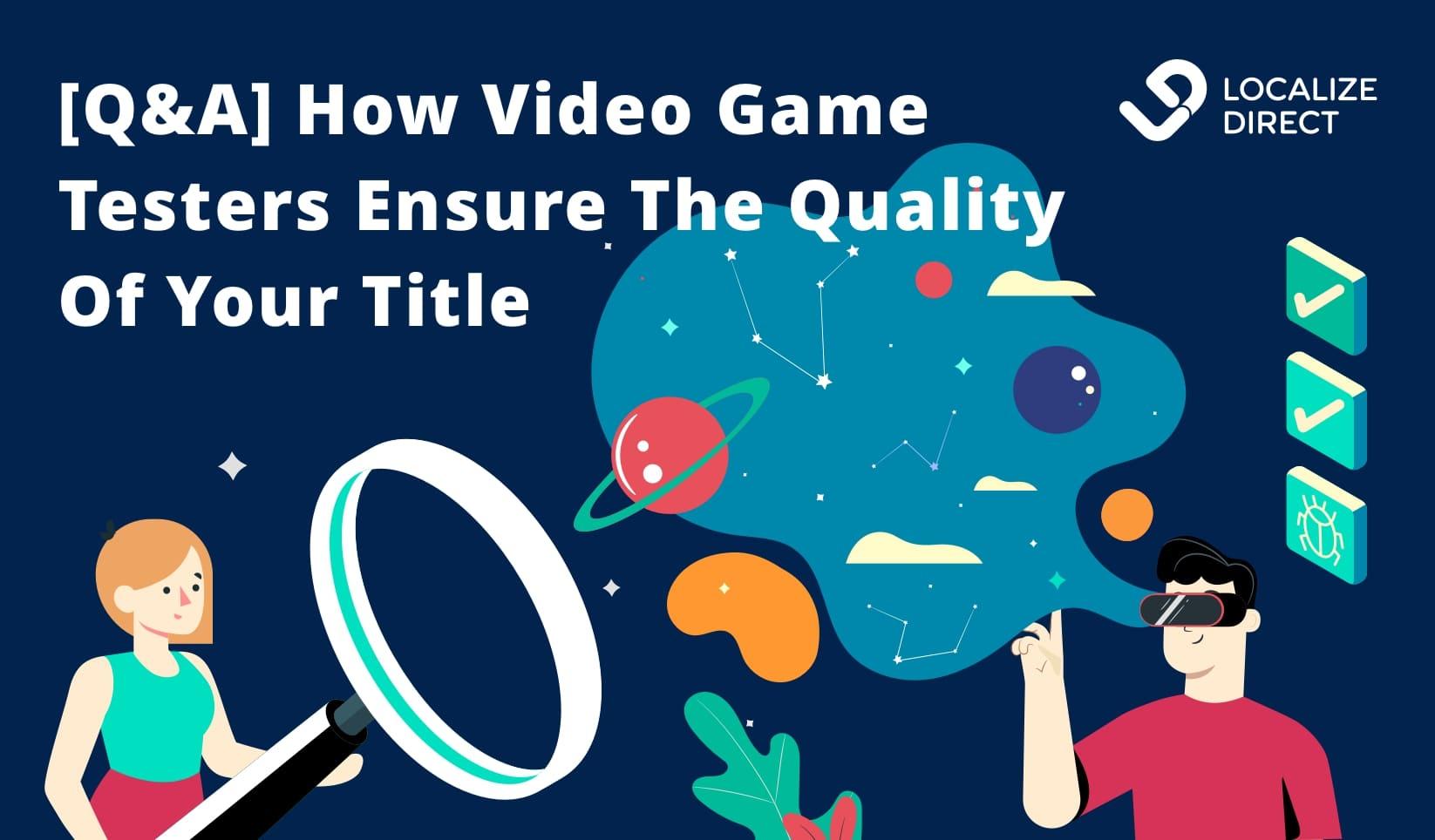 Localization QA: How Video Game Testers Work (Q&A)