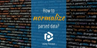 Cover image for How to normalize parsed data
