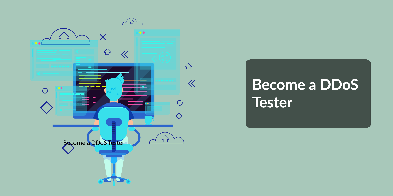 BECOME A DDOS TESTER