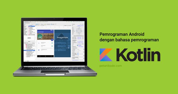 Pemrograman Android dengan Menggunakan Bahasa Pemrograman Kotlin